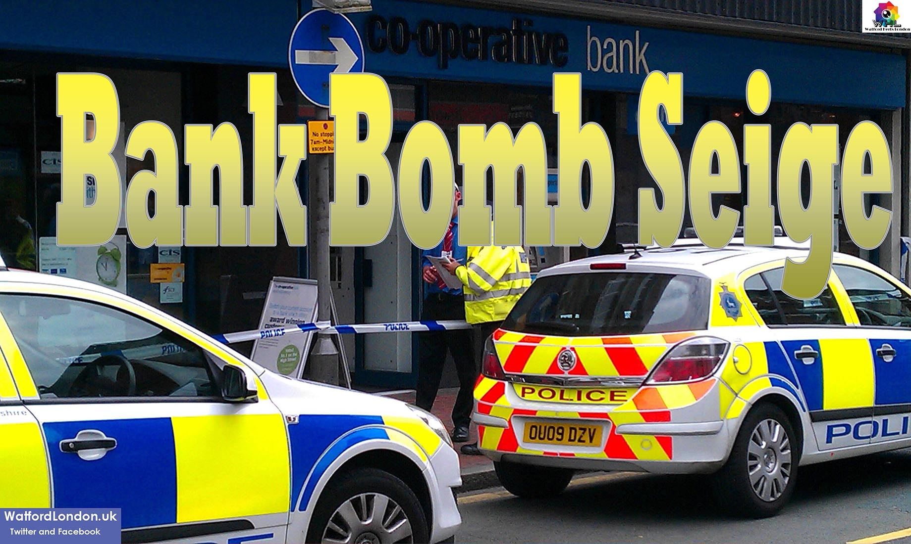 Luton Muslim Men guilty for Bank Bomb Robbery Siege caused Panic in Watford